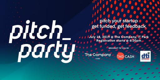 PITCH PARTY - Pitch your Startup, Get Funded, Get Feedback | Cebu
