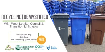Recycling|DEMYSTIFIED with West Lothian Council and Transition Linlithgow