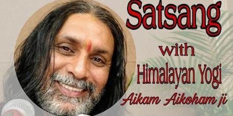 Satsang with Himalayan Yogi Aikam Aikoham JI tickets