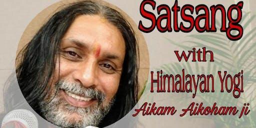 Satsang with Himalayan Yogi Aikam Aikoham JI