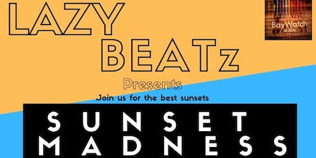 LAZY BEATz Presents SUNSET MADNESS POOL PARTY @BayWatch Poolside HJOG tickets