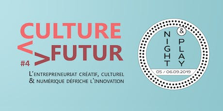 CULTURE FUTUR #4 - Night & Play billets