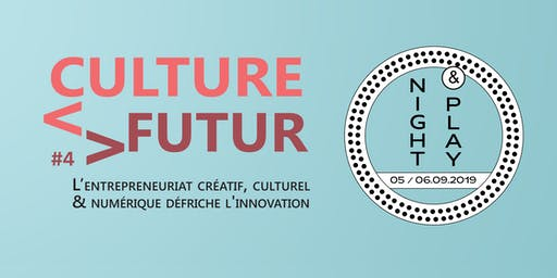 CULTURE FUTUR #4 - Night & Play
