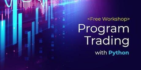 免費 - Program Trading with Python Workshop (Cantonese Speaker) tickets