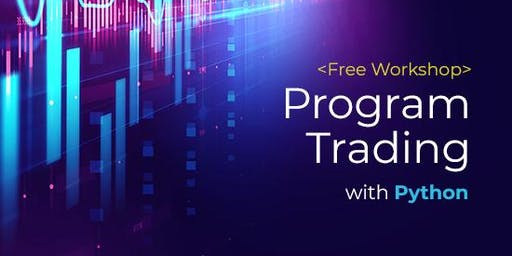免費 - Program Trading with Python Workshop (Cantonese Speaker)