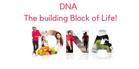 DNA - The Building Block of Life tickets