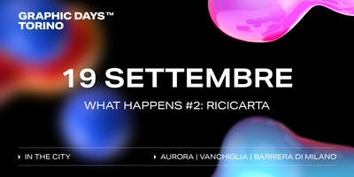 Graphic Days Torino: in the city | what happens #2: RiciCarta