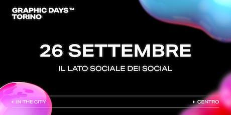 Graphic Days Torino: in the city | Il lato sociale dei social: piattaforme e progetti biglietti