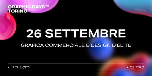Graphic Days Torino: in the city | Grafica commerciale e design d'élite