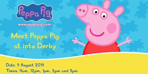 Come and see Peppa Pig