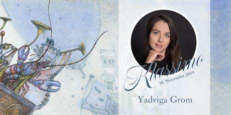 Klassik im Mozartsaal - Yadviga Grom Tickets