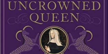 Uncrowned Queen: The Fateful Life of Margaret Beaufort, Tudor Matriarch - A Talk by Dr Nicola Tallis tickets