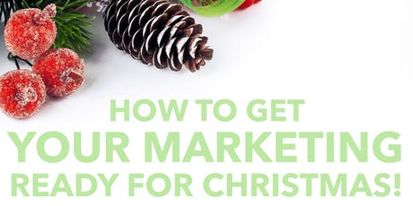 How to get your marketing ready for Christmas! tickets