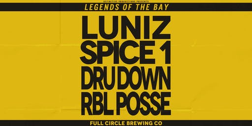 Legends Of The Bay w/ Luniz, Spice 1, Dru Down & RBL Posse