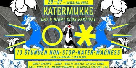 Kowalski pres. KATERMUKKE DAY & NIGHT CLUB FESTIVAL auf drei Floors! Tickets