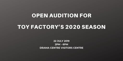 OPEN AUDITION : TOY FACTORY'S 2020 SEASON