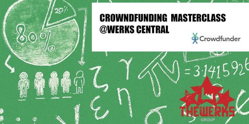 Crowdfunding Masterclass @ Werks Central