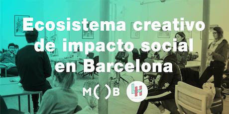 Ecosistema creativo de impacto social en Barcelona entradas