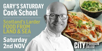 Gary Maclean's Saturday Cook School - Scotland's Larder