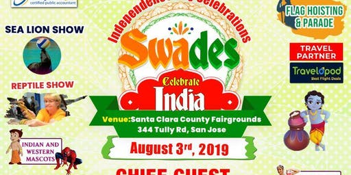 SWADES - Bay Area's largest Independence day celebration with Food, Fashion&Fun