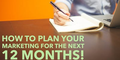 How to plan your marketing for the next 12 months!