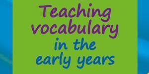 Word Aware 2: teaching vocabulary in Early Years