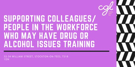 Supporting Colleagues in the workforce who may have Drug or Alcohol Issues tickets