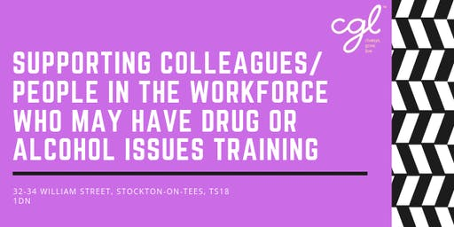 Supporting Colleagues in the workforce who may have Drug or Alcohol Issues
