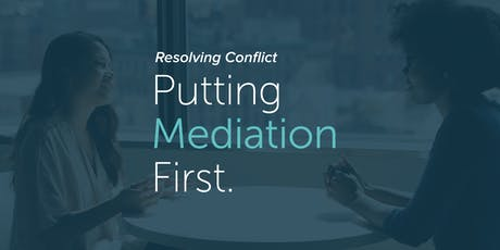 Resolving Conflict: Putting Mediation First tickets