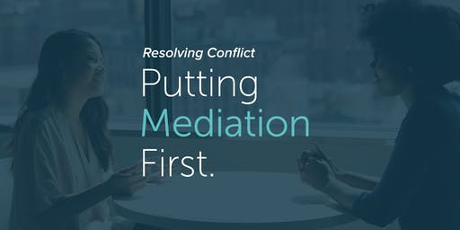 Resolving Conflict: Putting Mediation First