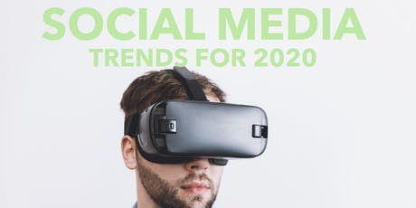 Social Media Trends for 2020 and how you can maximise them! tickets