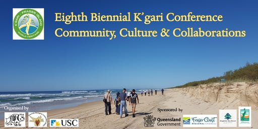 Community, Culture and Collaborations ~ 8th Biennial K'gari Conference