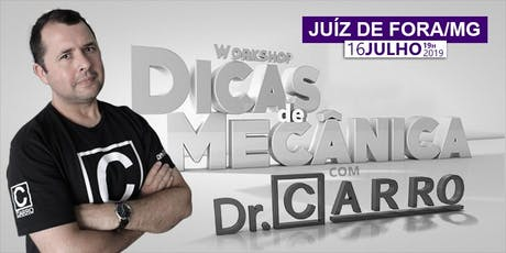WORKSHOP DR CARRO 2019 - JUÍZ DE FORA - MG - 16/07 19hs ingressos