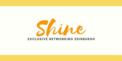 Shine: Exclusive Networking Edinburgh