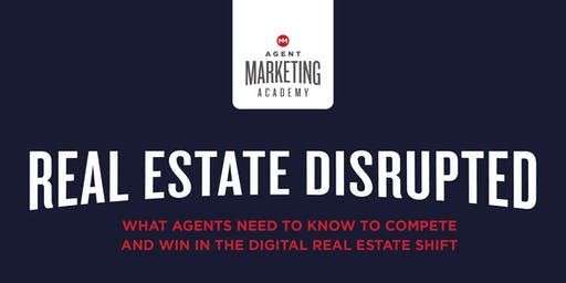 Real Estate Disrupted - Competing in the Digital Real Estate Shift