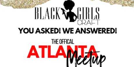 Black Girls Craft: Atlanta Meet and Greet! tickets