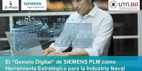 """El """"Gemelo Digital"""" de SIEMENS PLM como Herramienta Estratégica para la Industria Naval  entradas"""