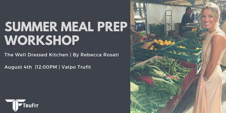 Summer Meal Prep Workshop - The Well Dressed Kitchen tickets