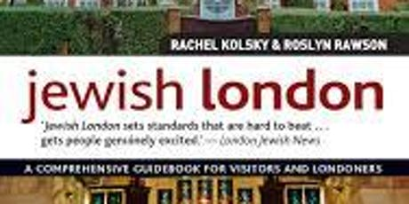 Rachel Kolsky:Rachel Kolsky: Jewish London on location  tickets