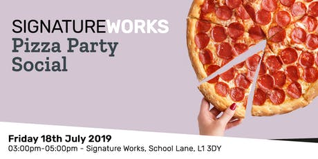 Signature Works Pizza Party Social - 18th July 2019 tickets