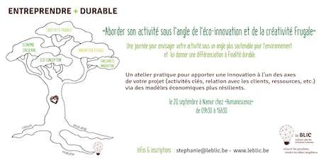 ENTREPRENDRE + DURABLE : aborder son activité sous l'angle de l'éco-innovation & de la créativité frugale billets