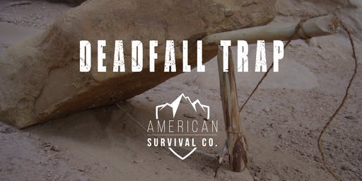 Deadfall Trap Workshop