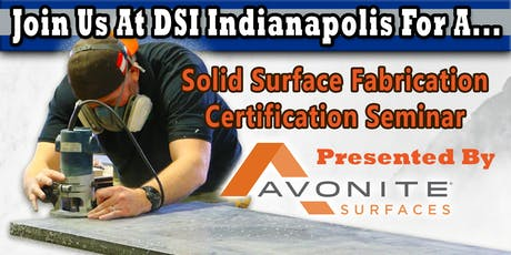 DSI Avonite Solid Surface Fabrication Seminar tickets