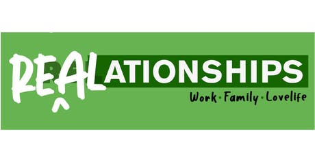 REALationships Masterclass: at Work, Family, Lovelife (Aug 3-4) tickets