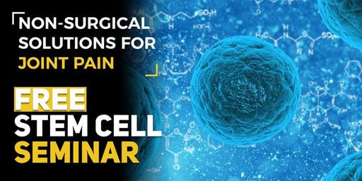 FREE Stem Cell and Regenerative Medicine Seminar - Orem, Utah  7/17