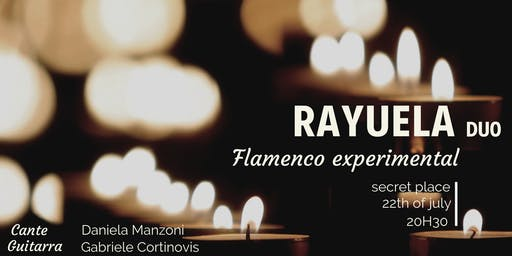 Flamenco experimental in a secret place - Rayuala