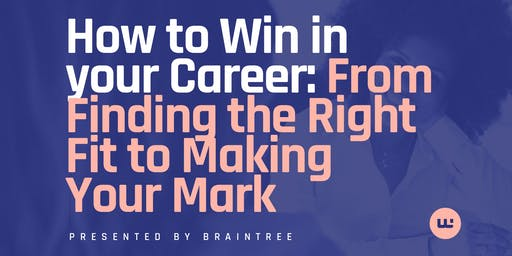 How to Win in your Career: From Finding the Right Fit to Making Your Mark
