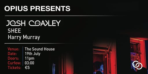 Opius Presents: Josh Coakley and SHEE
