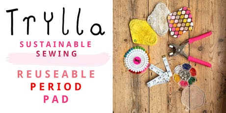Sustainable sewing for your period: Make a reuseable pad! tickets