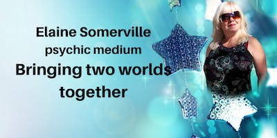 Bringing two worlds together with Elaine Somerville psychic medium